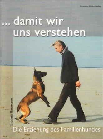 Damit Wir Uns Verstehen; Die Erziehung Des Familienhundes
