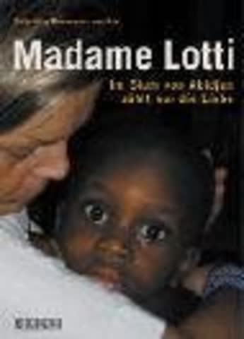 Madame Lotti. Im Slum von Abidjan zählt nur die Liebe