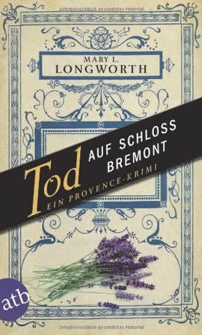 Tod auf Schloss Bremont: Ein Provence-Krimi (Verlaque & Bonnet ermitteln, Band 1)