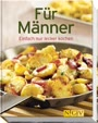 Für Männer: Einfach nur lecker kochen (Minikochbuch)