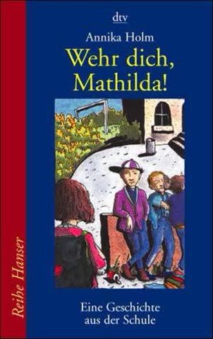 Wehr dich, Mathilda!