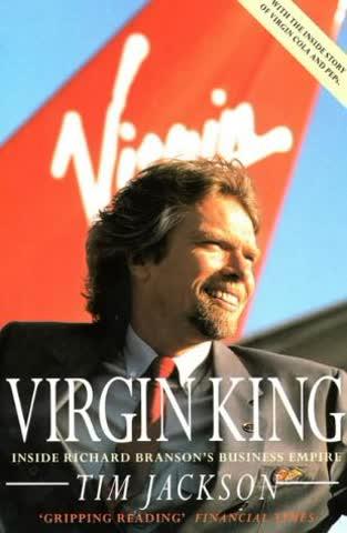 Virgin King: Inside Richard Branson's Business Empire