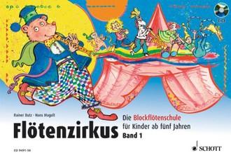 Flötenzirkus: Die Blockflötenschule für Kinder ab fünf Jahren. Band 1. Sopran-Blockflöte. Ausgabe mit CD.: BD 1