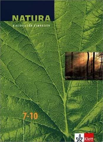 Natura, Biologie für Gymnasien, Neubearbeitung, 7.-10. Schuljahr (Natura Biologie. Ausgabe ab 2000)