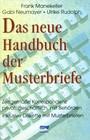 Das neue Handbuch der Musterbriefe. Zeitgemäße Korrespondenz privat, geschäftlich, mit Behörden