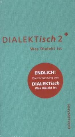 DIALEKTisch 2: Was Dialekt ist