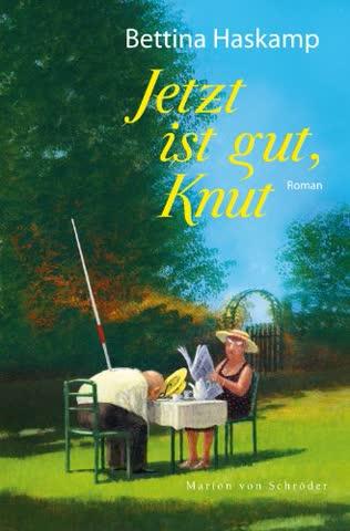 Jetzt ist gut, Knut: Roman