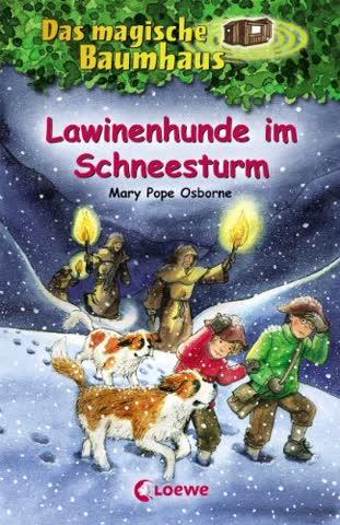 Das magische Baumhaus Lawinenhunde im Schneesturm: Band 44