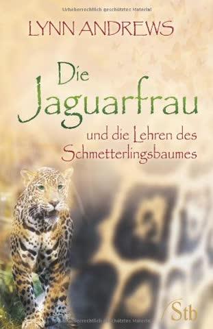 Die Jaguarfrau - und die Lehren des Schmetterlingsbaumes