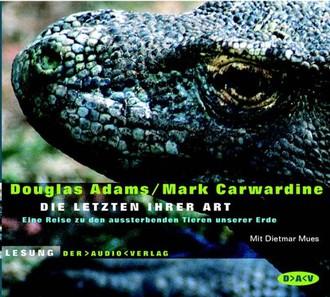 Die Letzten ihrer Art. 2 CDs: Eine Reise zu den aussterbenden Tieren unserer Erde