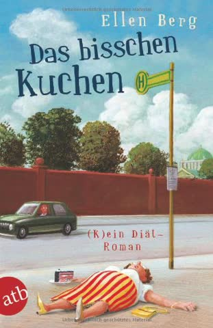 Das bisschen Kuchen: (K)ein Diät-Roman