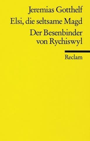 Elsi, Die Seltsame Magd / Der Besenbinder Von Rychiswyl.
