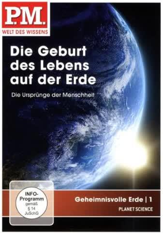 P.M. - Welt des Wissens: Geheimnisvolle Erde 1 - Die Geburt des Lebens auf der Erde