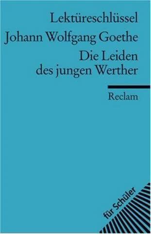 Johann Wolfgang Von Goethe: Die Leiden Des Jungen Werther; Lektüreschlüssel