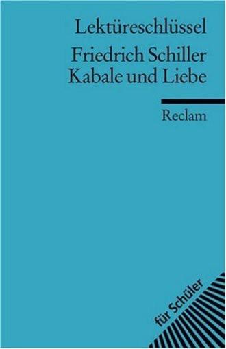 Friedrich Von Schiller: Kabale Und Liebe