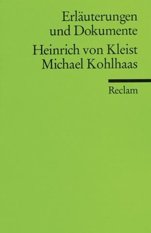 Erläuterungen und Dokumente zu Heinrich von Kleist: Michael Kohlhaas (Reclams Universal-Bibliothek)
