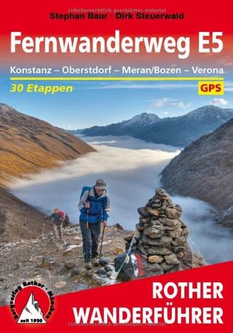 Fernwanderweg E5: Konstanz - Oberstdorf - Meran/Bozen - Verona. 31 Etappen. Mit GPS-Tracks. (Rother Wanderführer)