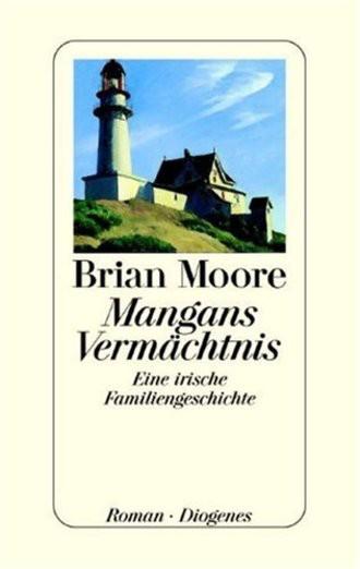 Mangans Vermächtnis. Eine irische Familiengeschichte