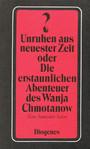 Unruhen aus neuester Zeit (36) oder Die erstaunlichen Abenteuer des Wanja Chmotanow. Eine Samisdat- Satire.