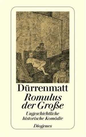 Romulus Der Große; Ungeschichtliche Historische Komödie. (Werkausgabe In 37 Bänden, 2)