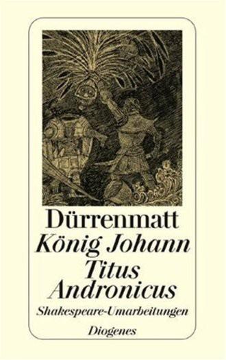 König Johann / Titus Andronicus. Shakespeare-Umarbeitungen.