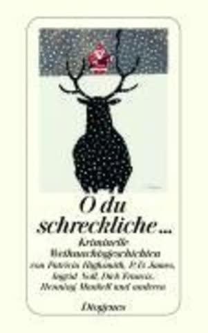O Du Schreckliche...; Kriminelle Weihnachtsgeschichten