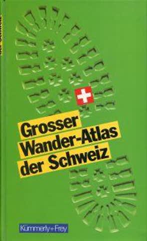 Großer Kümmerly + Frey Großer Wander- Atlas der Schweiz. 101 Sommerwanderungen, 20 Städtewanderungen, 30 Skiwanderungen, 19 Winterwanderungen.