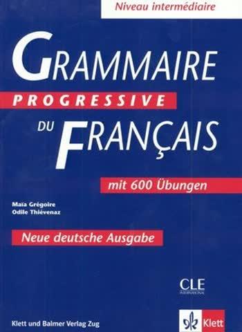 Grammaire progressive du français - Nouvelle édition: Niveau intermédiaire - Deutsche Ausgabe. Textbuch mit 600 Übungen