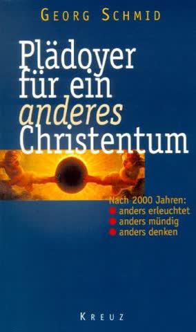 Plädoyer für ein anderes Christentum