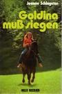 Goldina muss siegen - Eine Pferdegeschichte für Jugendliche