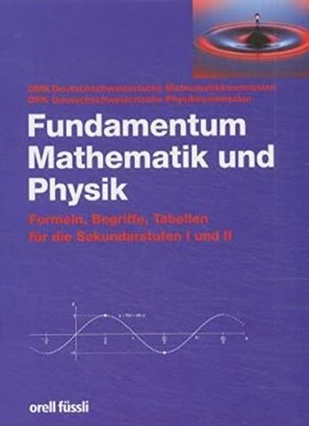 Fundamentum Mathematik und Physik: Formeln, Begriffe, Tabellen für die Sekundarstufen I und II
