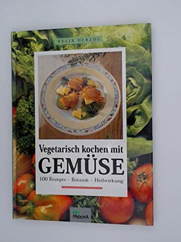 Vegetarisch kochen mit Gemüse