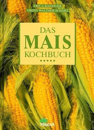 Das Mais- Kochbuch