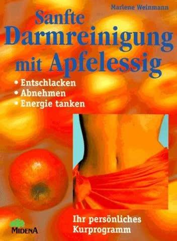 Sanfte Darmreinigung mit Apfelessig. Entschlacken, abnehmen, Energie tanken