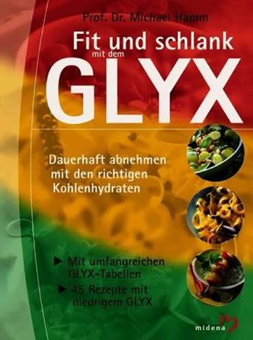 Fit und Schlank mit dem GLYX. Dauerhaft abnehmen mit den richtigen Kohlenhydraten