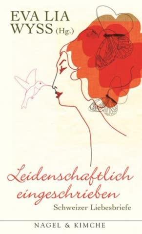 Leidenschaftlich eingeschrieben: Schweizer Liebesbriefe