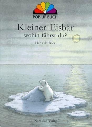 Kleiner Eisbär, wohin fährst du? Pop-up Buch