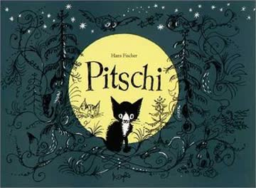 Pitschi; Das Kätzchen, Das Immer Etwas Anderes Wollte. Eine Traurige Geschichte, Die Aber Gut Aufhör