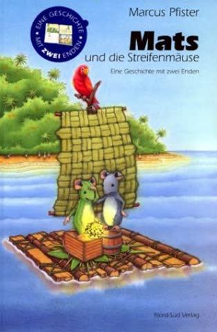 Mats und die Streifenmäuse. Eine Geschichte mit zwei Enden (Bilderbücher)