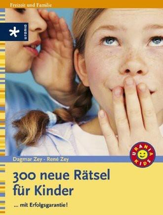 300 neue Rätsel für Kinder. ...mit Erfolgsgarantie