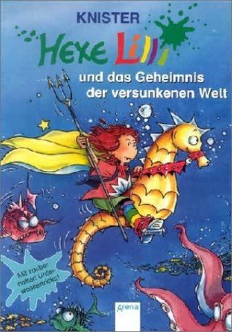 Hexe Lilli Und Das Geheimnis Der Versunkenen Welt; Mit Zauberhaften Unterwassertricks