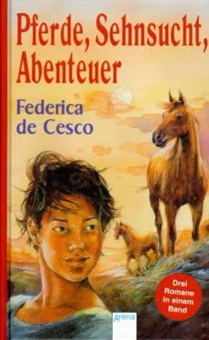 Pferde, Sehnsucht, Abenteuer: Drei Pferde-Romane in einem Band