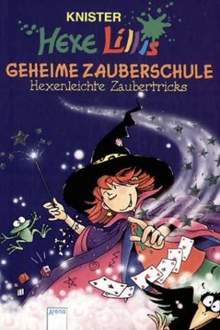 Hexe Lillis Geheime Zauberschule; Hexenleichte Zaubertricks