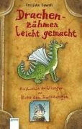 Drachenzähmen Leicht Gemacht; Ein Handbuch Für Wikinger Von Hicks Dem Hartnäckigen