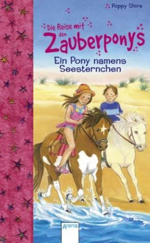 Die Reise mit den Zauberponys. Ein Pony namens Seesternchen