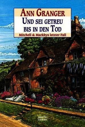 Und Sei Getreu Bis In Den Tod; Mitchell & Markbys Letzter Fall