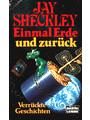 Einmal Erde und zurück. Verrückte Geschichten. ( Science Fiction).