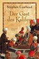 Der Gast des Kalifen: Historischer Roman (Allgemeine Reihe. Bastei Lübbe Taschenbücher)