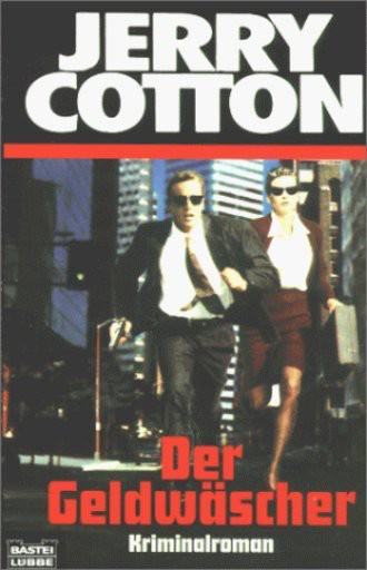 Jerry Cotton. Der Geldwäscher.