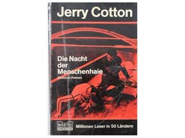 Jerry Cotton. Die Nacht der Menschenhaie. Kriminalroman.